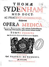 Thomae Sydenham ... Opera medica ...: tomus primus [-secundus] : cum elenchis rerum & indicibus necessariis, Volumes 1-2