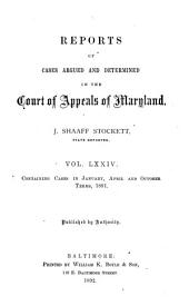Reports of Cases Argued and Determined in the Court of Appeals of Maryland: Volume 74