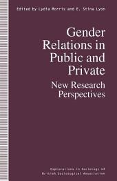 Gender Relations in Public and Private: New Research Perspectives