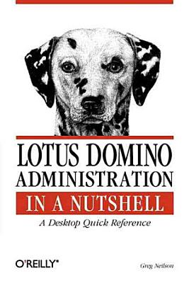Lotus Domino Administration in a Nutshell