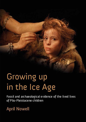 Growing Up in the Ice Age