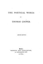 The Poetical Works of Thomas Cooper