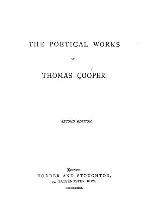 The Poetical Works of Thomas Cooper PDF