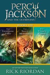Percy Jackson and the Olympians:: Collecting The Lightning Thief, The Sea of Monsters, and The Titans' Curse