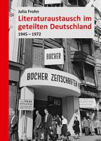 Literaturaustausch im geteilten Deutschland PDF