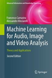 Machine Learning for Audio, Image and Video Analysis: Theory and Applications, Edition 2