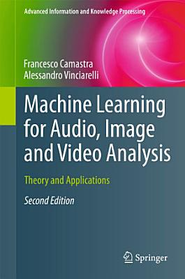 Machine Learning for Audio  Image and Video Analysis