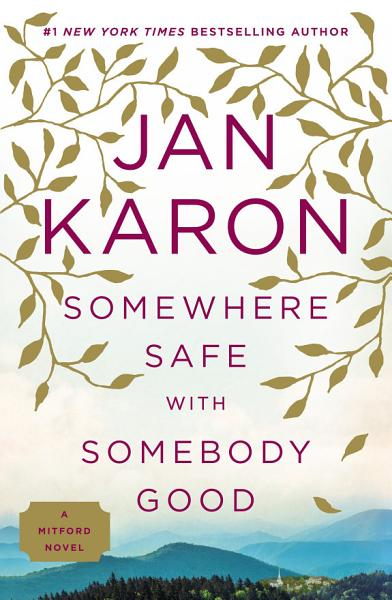Download Somewhere Safe with Somebody Good Book
