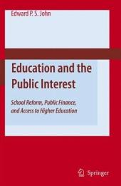 Education and the Public Interest: School Reform, Public Finance, and Access to Higher Education