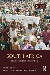 South Africa: The Rise and Fall of Apartheid, Edition 3