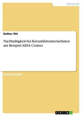 Nachhaltigkeit bei Kreuzfahrtunternehmen am Beispiel AIDA Cruises PDF