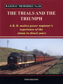 Railway Memories the Trials and the Triumph