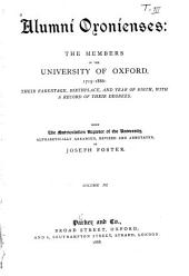 Alumni Oxonienses: the Members of the University of Oxford, 1715-1886: Their Parentage, Birthplace, and Year of Birth, with a Record of Their Degrees: Being the Matriculation Register of the University, Alphabetically Arranged, Revised and Annotated, Volume 3