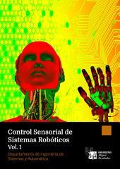 Control Sensorial de Sistemas Robóticos: Volumen 1