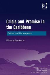 Crisis and Promise in the Caribbean: Politics and Convergence