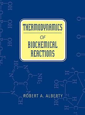 Thermodynamics of Biochemical Reactions PDF