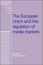 The European Union and the Regulation of Media Markets