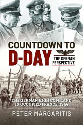 Countdown to D Day  The German Perspective