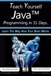 Teach Yourself Java Programming in 31 Days :: Learn The Way How Your Brain Works.