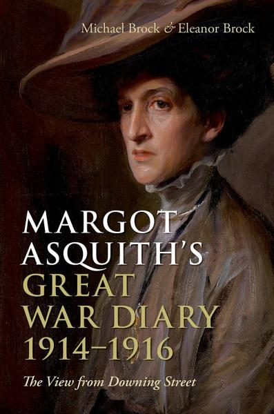 Margot Asquith s Great War Diary 1914 1916