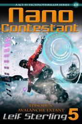 Nano Contestant - Episode 5: Avalanche Extant