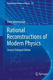 Rational Reconstructions of Modern Physics: Edition 2