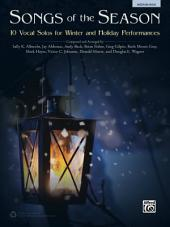 Songs of the Season - Medium High Voice: 10 Vocal Solos for Winter and Holiday Performances