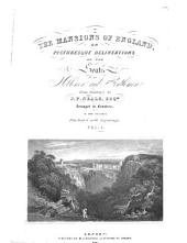 The Mansions of England: Or, Picturesque Delineations of the Seats of Noblemen and Gentlemen, Volume 1