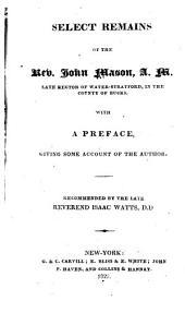 Select Remains of the Rev. John Mason ...