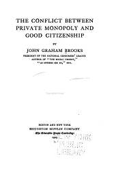 The Conflict Between Private Monopoly and Good Citizenship
