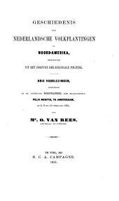 Geschiedenis der Nederlandsche volkplantingen in Noord-Amerika, beschouwd uit het oogpunt der koloniale politiek, 3 voorlezingen
