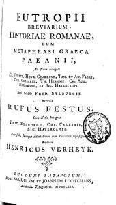 Eutropii breviarium historiae romanae: Accedit Sex. Rufus Festus cum notis integris Frid. Sylburgii, Chr. Cellarii et Sig. Havercampii