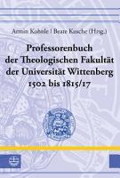 Professorenbuch der Theologischen Fakult  t der Universit  t Wittenberg 1502 bis 1815 17 PDF