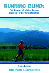 Running Blind The Journey Of A Blind Runner Training For Her First Marathon PDF