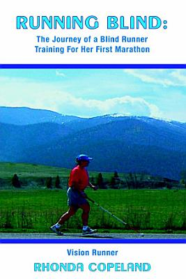 Running Blind  The Journey of a Blind Runner Training for Her First Marathon