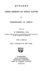 Three sermons upon human nature. ed. by W. Whewell