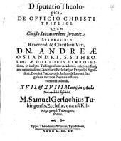 Disputatio Theologica, De Officio Christi Triplici