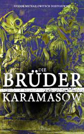 Die Brüder Karamasow (Gesamtausgabe in 4 Bänden): Klassiker der Weltliteratur
