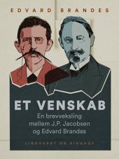 Et venskab: en brevveksling mellem J.P. Jacobsen og Edvard Brandes