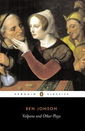Volpone and Other Plays