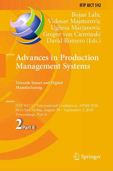 Advances in Production Management Systems  Towards Smart and Digital Manufacturing PDF