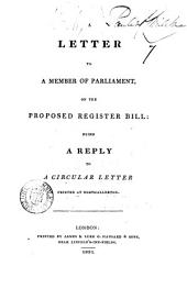 A letter [signed A.B.] to a member of parliament on the proposed Register bill, a reply to a circular letter: Volume 7