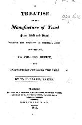 A Treatise On The Manufacture Of Yeast From Malt And Hops Without The Addition Of Chemical Acids Book PDF