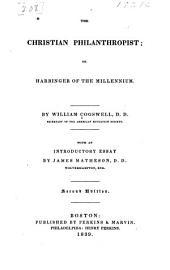 The Christian philanthropist: or Harbinger of the millennium. ...