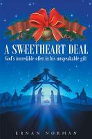 A Sweetheart Deal  God s incredible offer in his unspeakable gift PDF