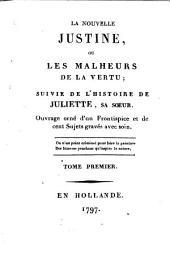 La Nouvelle Justine ou les malheurs de la vertu: suivie de l'histoire de Julietta, sa soeur : Ouvrage orné d'un frontispice et de 100 sujets gravés avec soin. 1. - VIII, 347 S. : 10 Ill