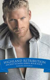 Highland Retribution: Ancient Echoes Series: Book Four