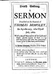 Death unstung. A sermon preached at the funeral of Thomas Mowsley, etc
