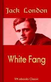 White Fang: Classic American Literature