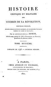 Histoire Critique Et Militaire Des Guerres de la Revolution: Campagne de 1796